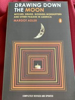 Drawing Down the Moon WITCHES, DRUIDS, GODDESS-WORSHIPPERS, AND OTHER PAGANS IN AMERICA - Margot Adler