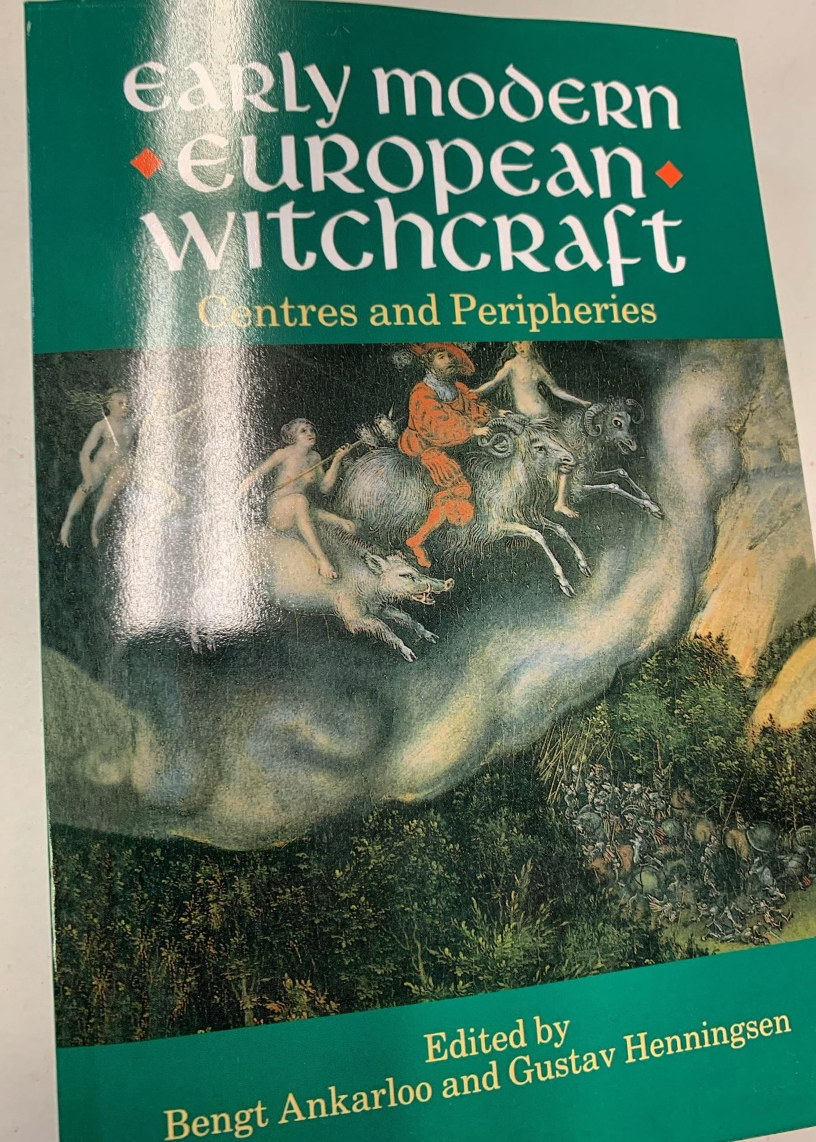 Early Modern European Witchcraft - Centres and Peripheries - Edited by Bengt Ankarloo and Gustav Henningse