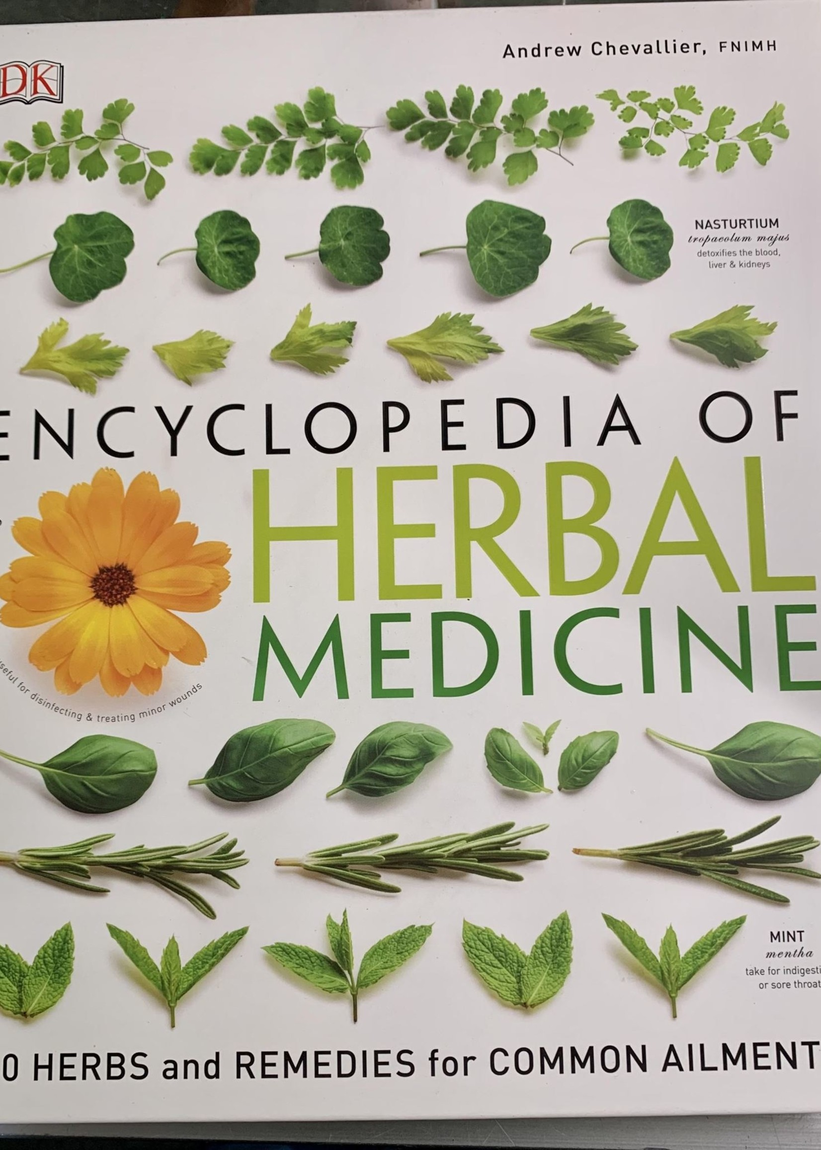 Encyclopedia of Herbal Medicine 550 HERBS AND REMEDIES FOR COMMON AILMENTS By ANDREW CHEVALLIER