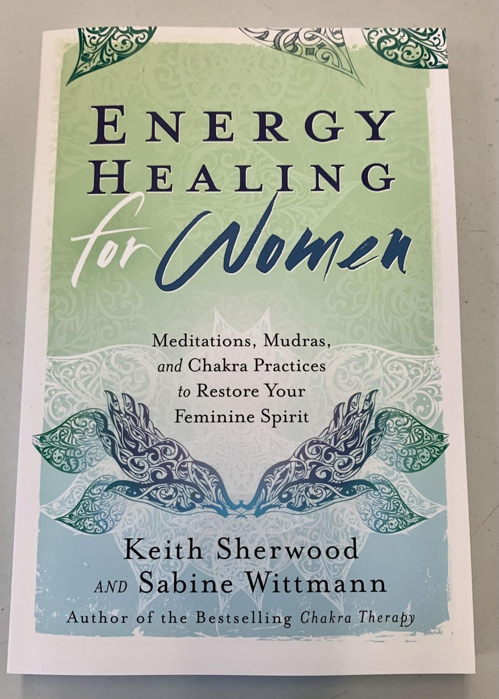 Energy Healing for Women - BY KEITH SHERWOOD, SABINE WITTMANN