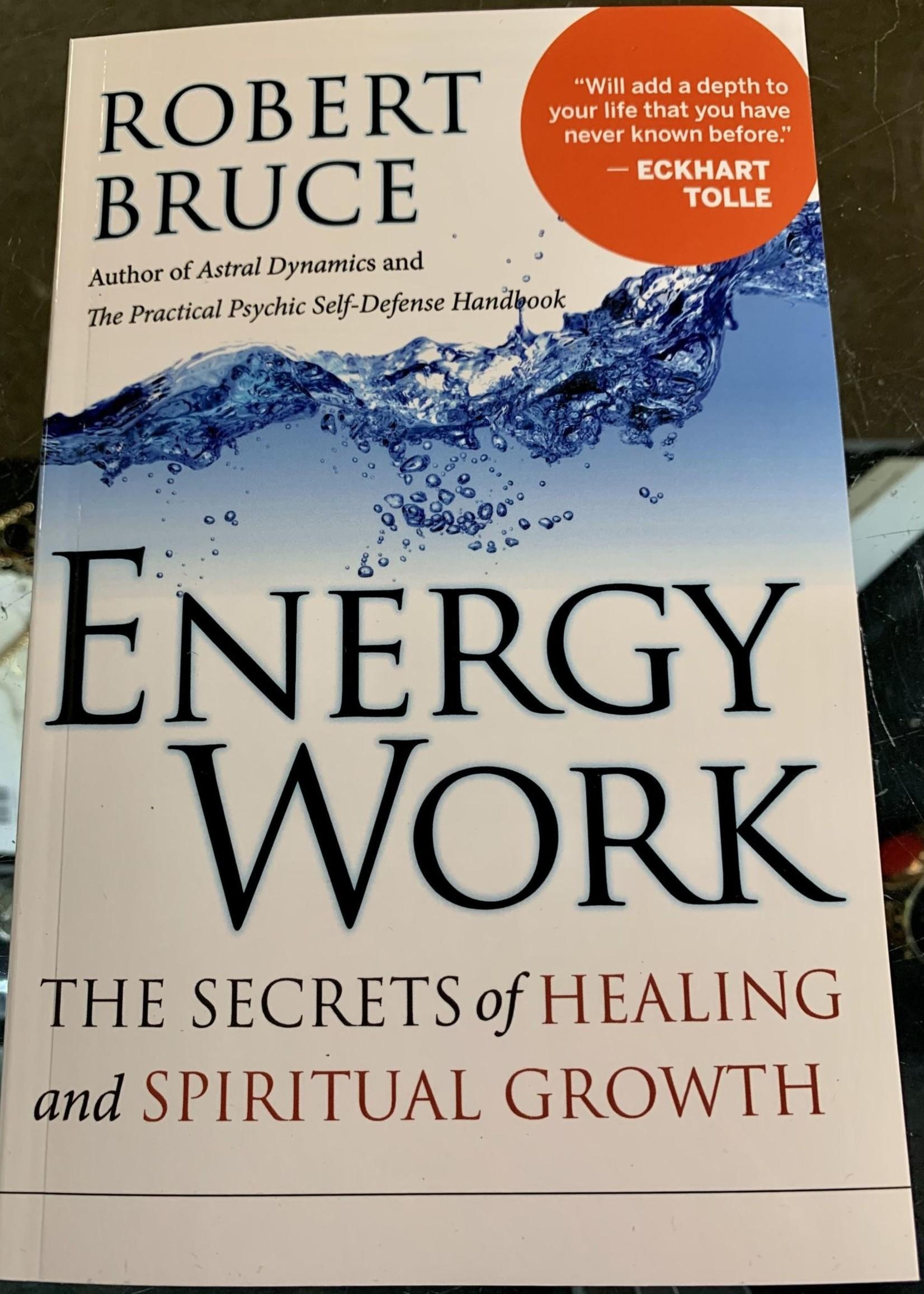 Energy Work The Secrets of Healing and Spiritual Growth - Robert Bruce