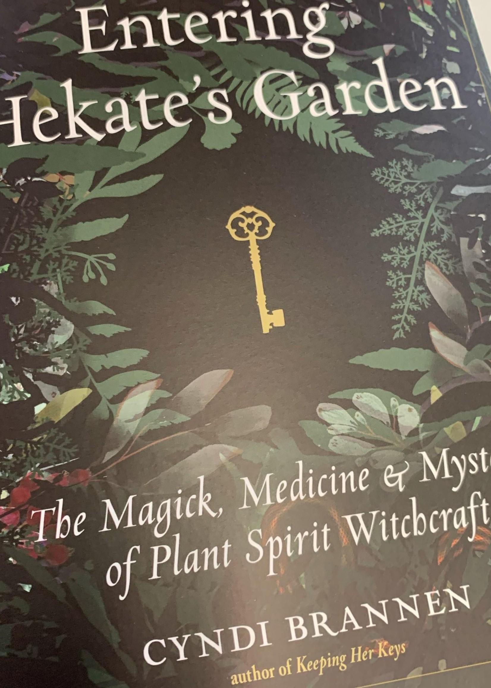 Entering Hekate's Garden The Magick, Medicine & Mystery of Plant Spirit Witchcraft - Cyndi Brannen