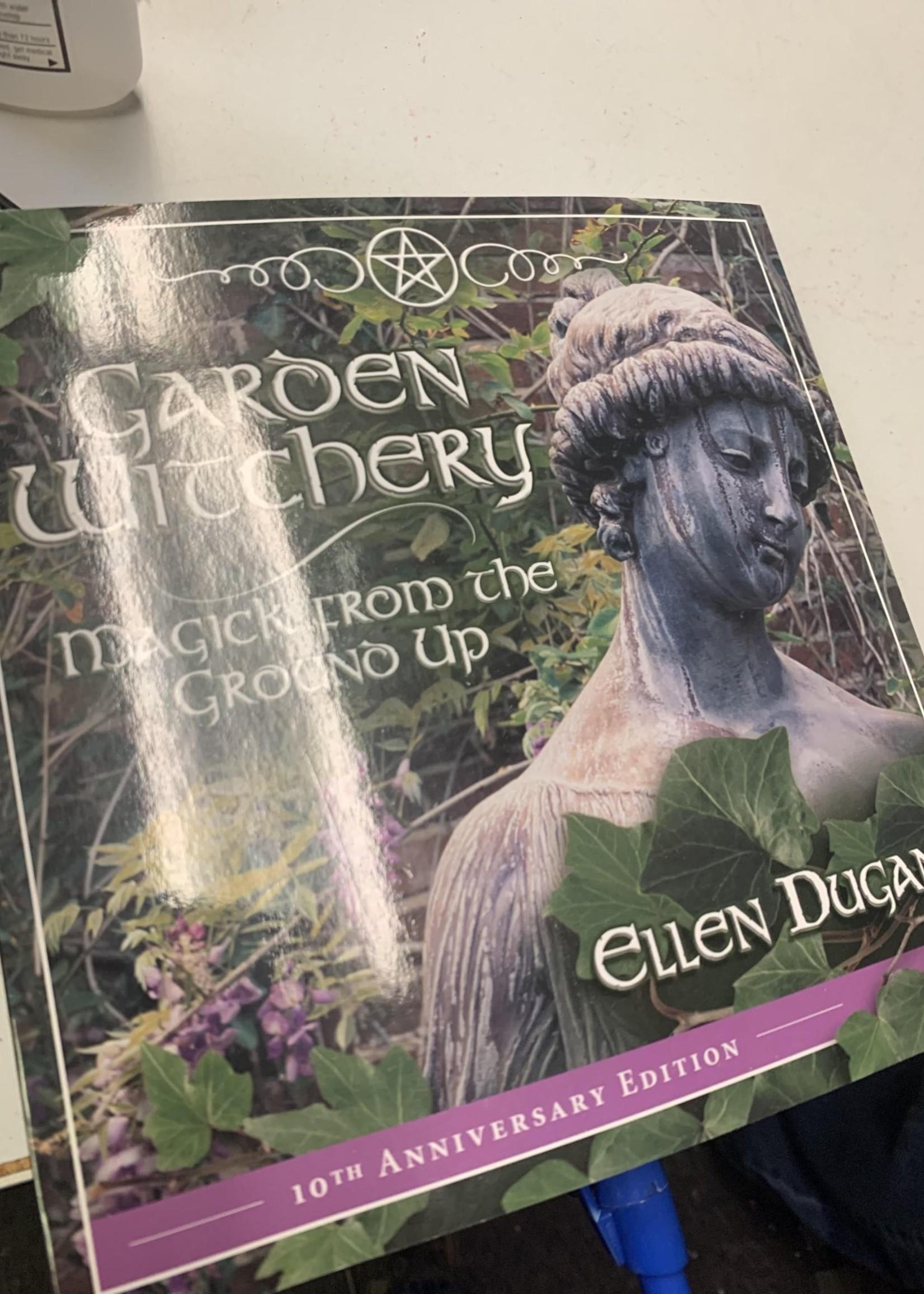 Garden Witchery -  BY ELLEN DUGAN