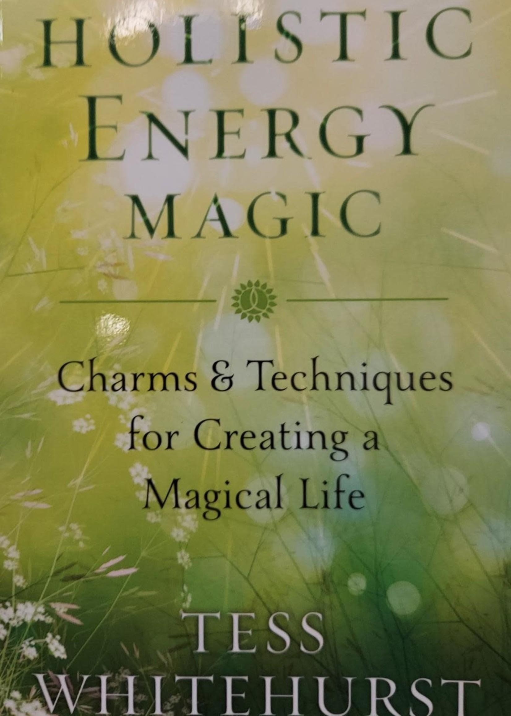 Holistic Energy Magic - BY TESS WHITEHURST