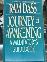 Journey of Awakening A MEDITATOR'S GUIDEBOOK- By RAM DASS Illustrated by VINCENT PIAZZA Edited by Daniel Goleman, Dwarkanath Bonner and Dale Borglum