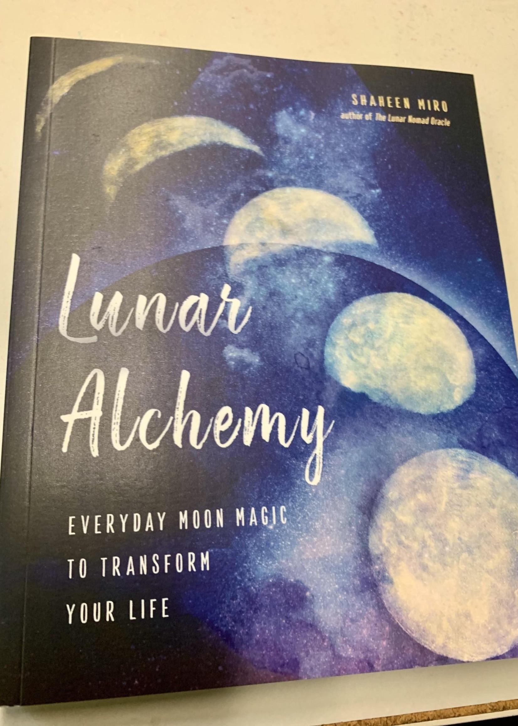Lunar Alchemy Everyday Moon Magic to Transform Your Life - Shaheen Miro