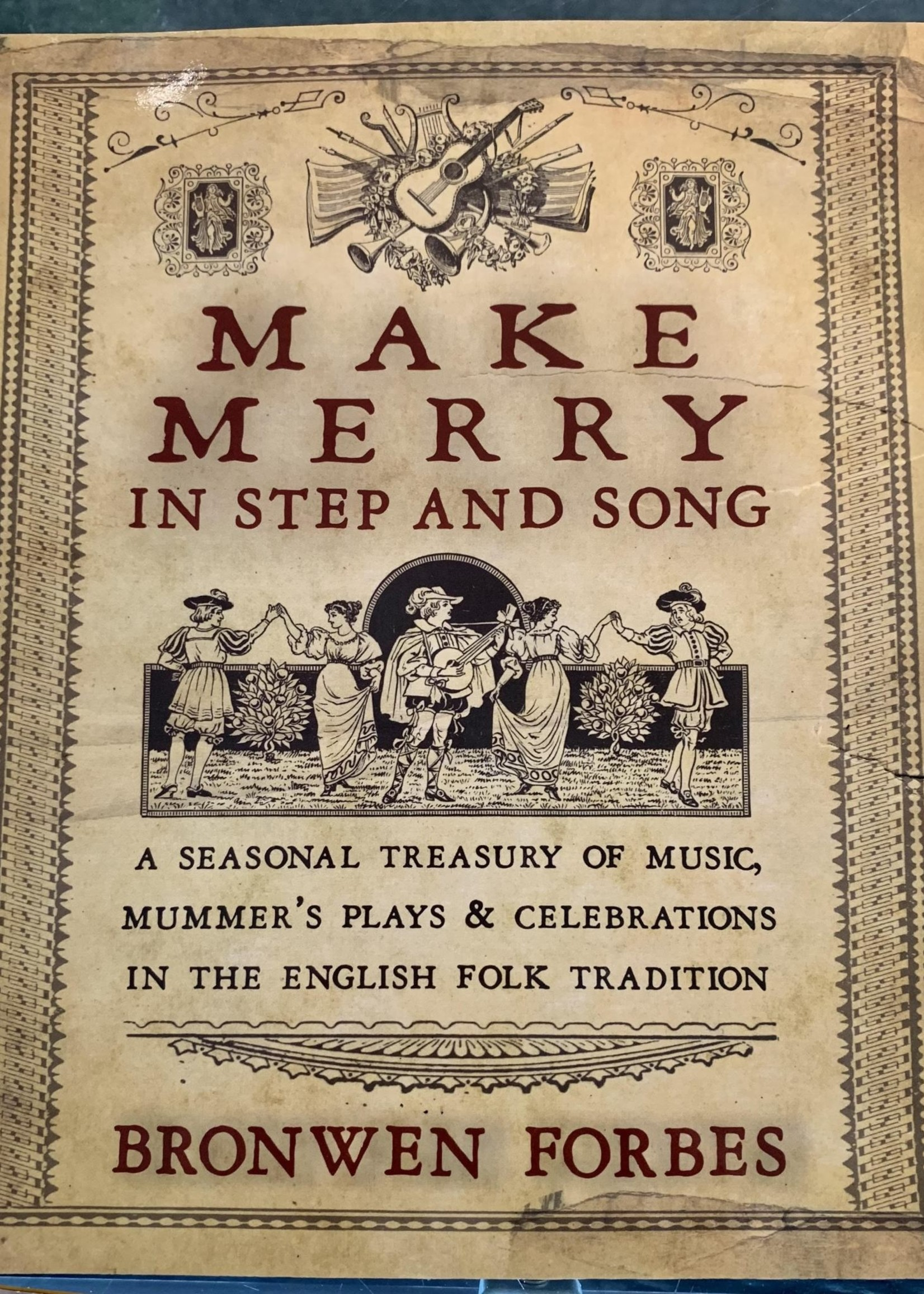 Make Merry In Step and Song - BY BRONWEN FORBES