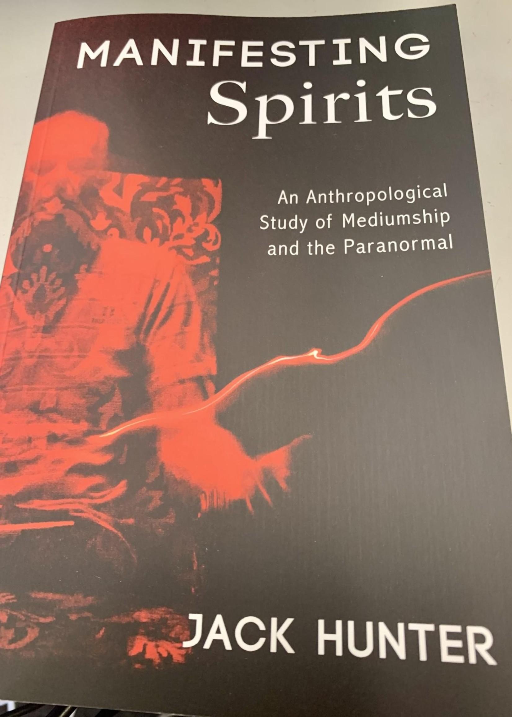 Manifesting Spirits - Jack Hunter