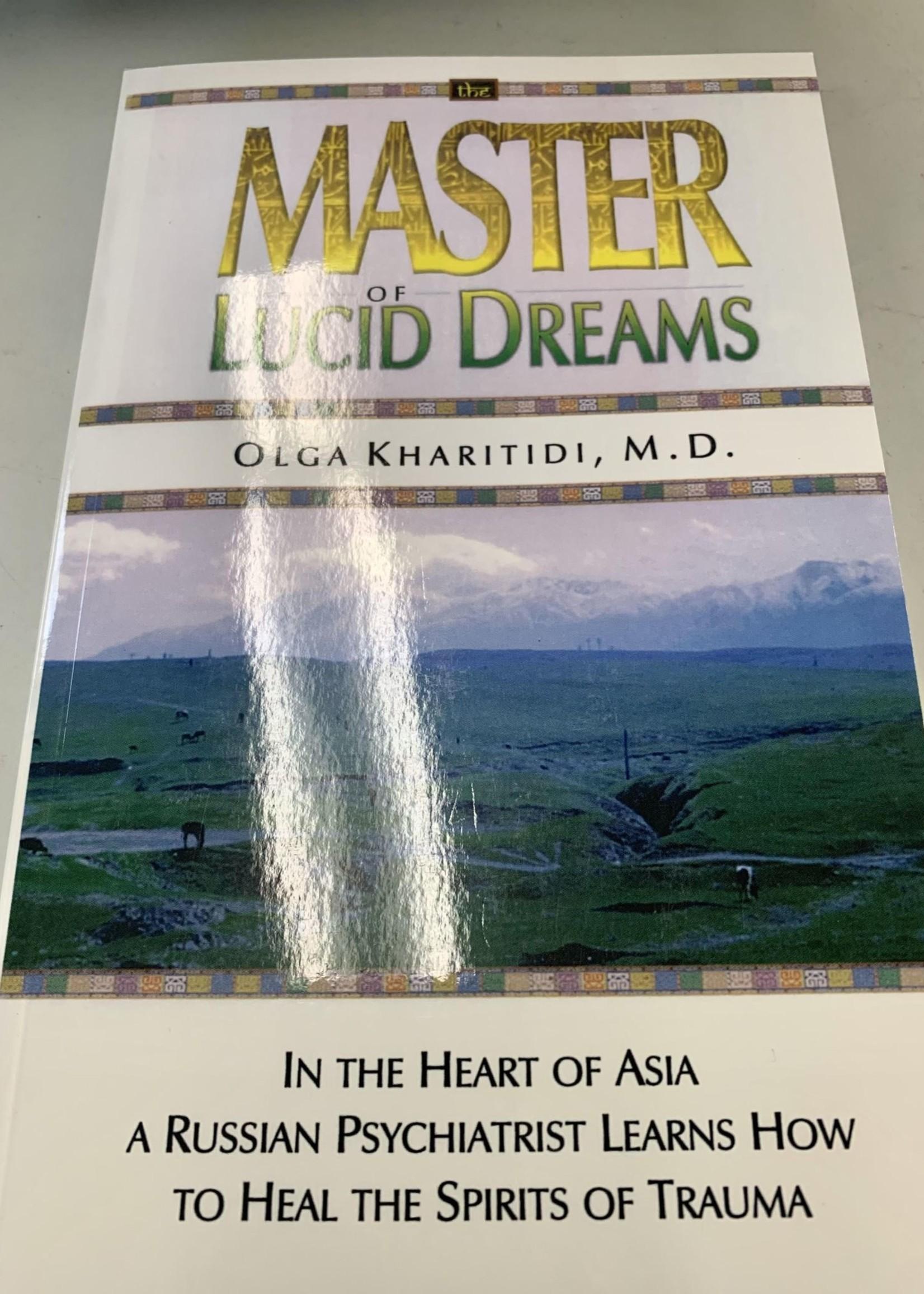 Master of Lucid Dreams - Olga Kharitidi, M.D.
