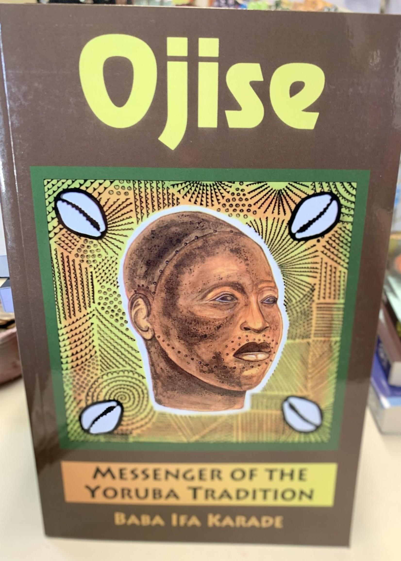 Ojise - Messenger of the Yoruba Tradition - Baba Ifa Karade