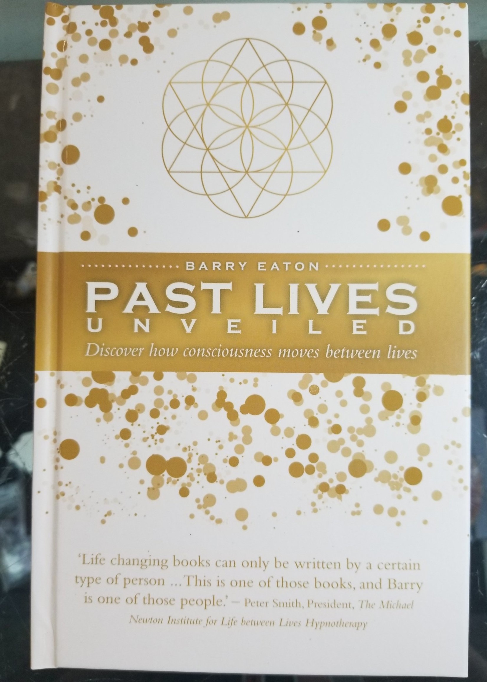 Past Lives Unveiled Discover How Consciousness Moves Between Lives - Barry Eaton