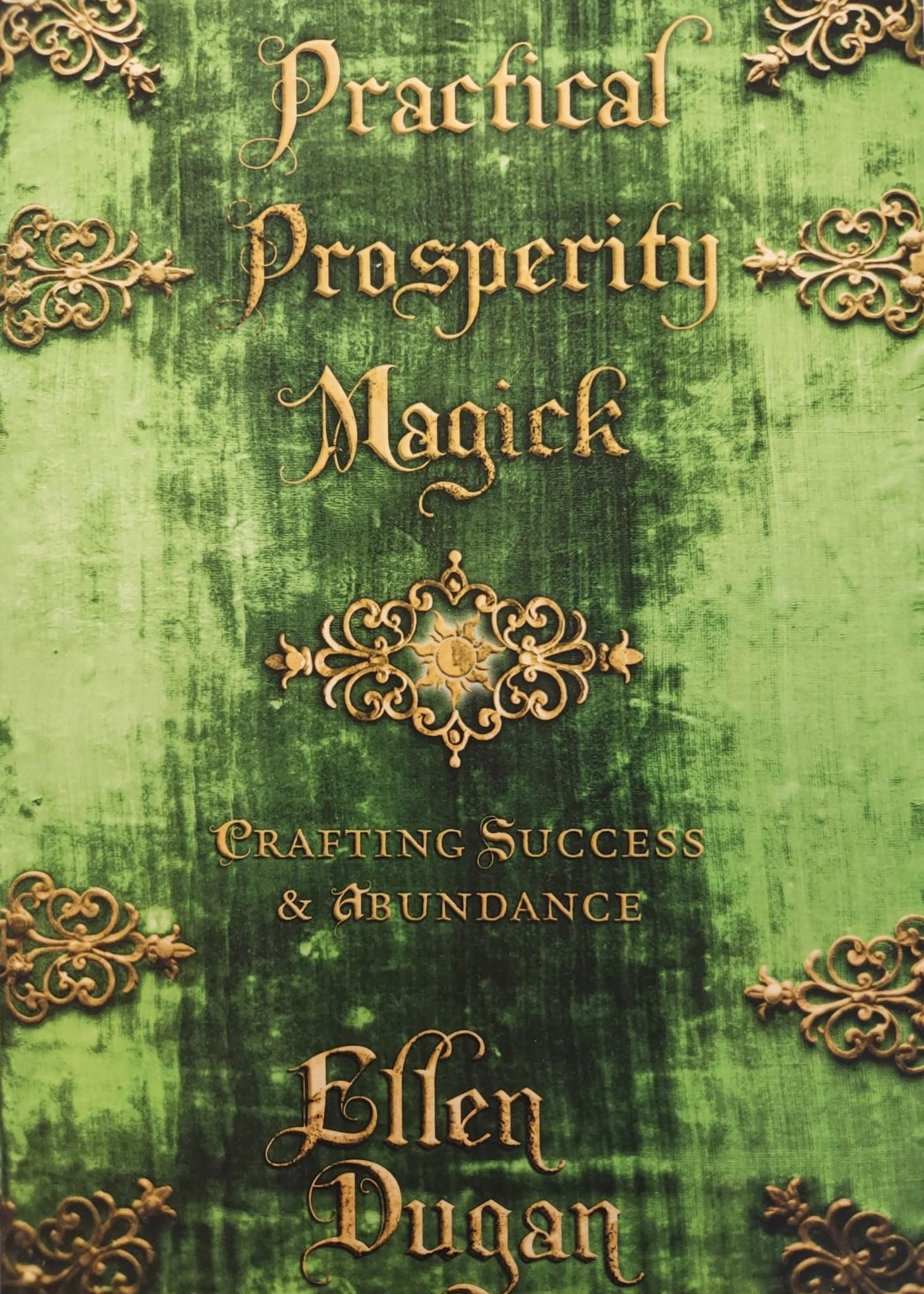 Practical Prosperity Magick - BY ELLEN DUGAN
