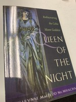 Queen of the Night - Rediscovering the Celtic Moon Goddess