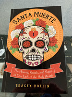Santa Muerte The History, Rituals, and Magic of Our Lady of the Holy Death - Tracey Rollin