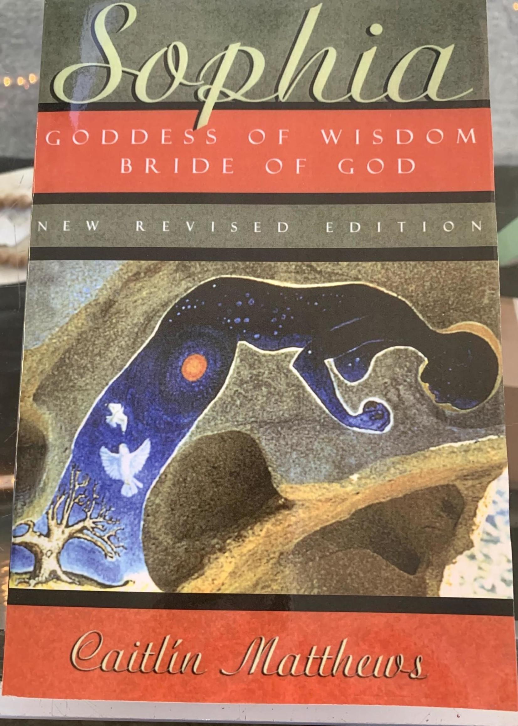 Sophia Goddess of Wisdom Bride of God - Caitlin Matthews