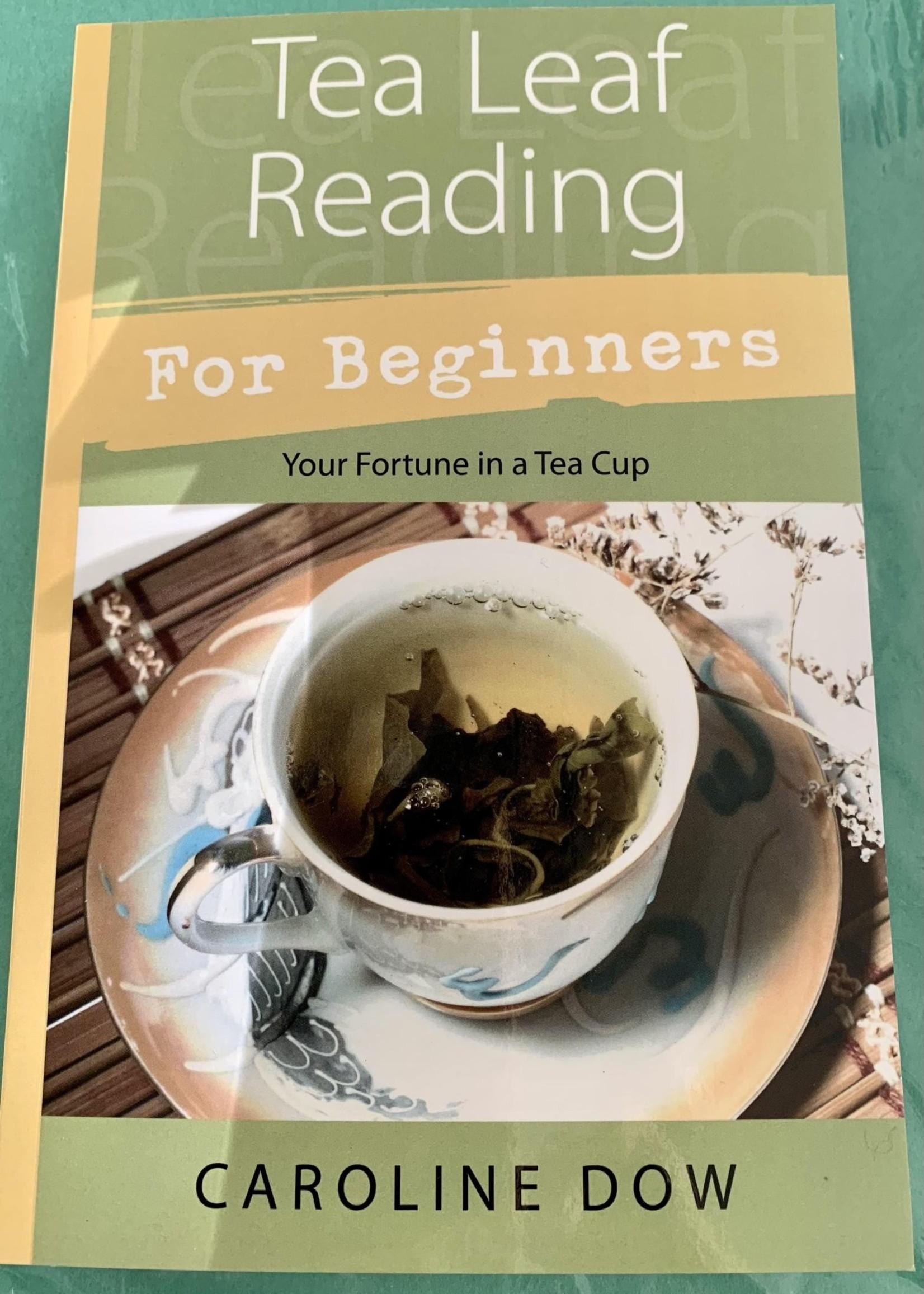 Tea Leaf Reading For Beginners -  BY CAROLINE DOW