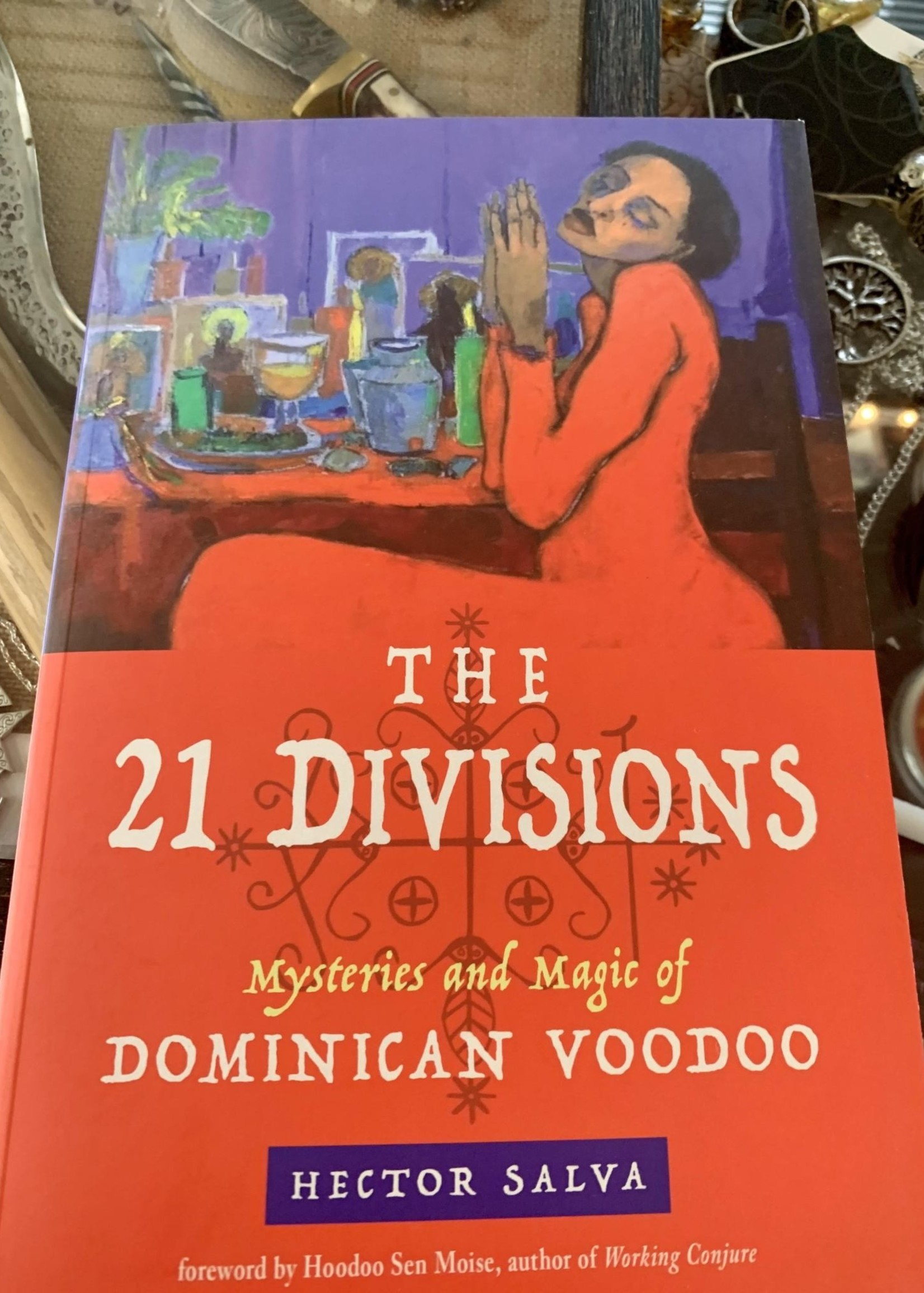 The 21 Divisions Mysteries and Magic of Dominican Voodoo -  Hector Salva, Foreword Hoodoo Sen Moise