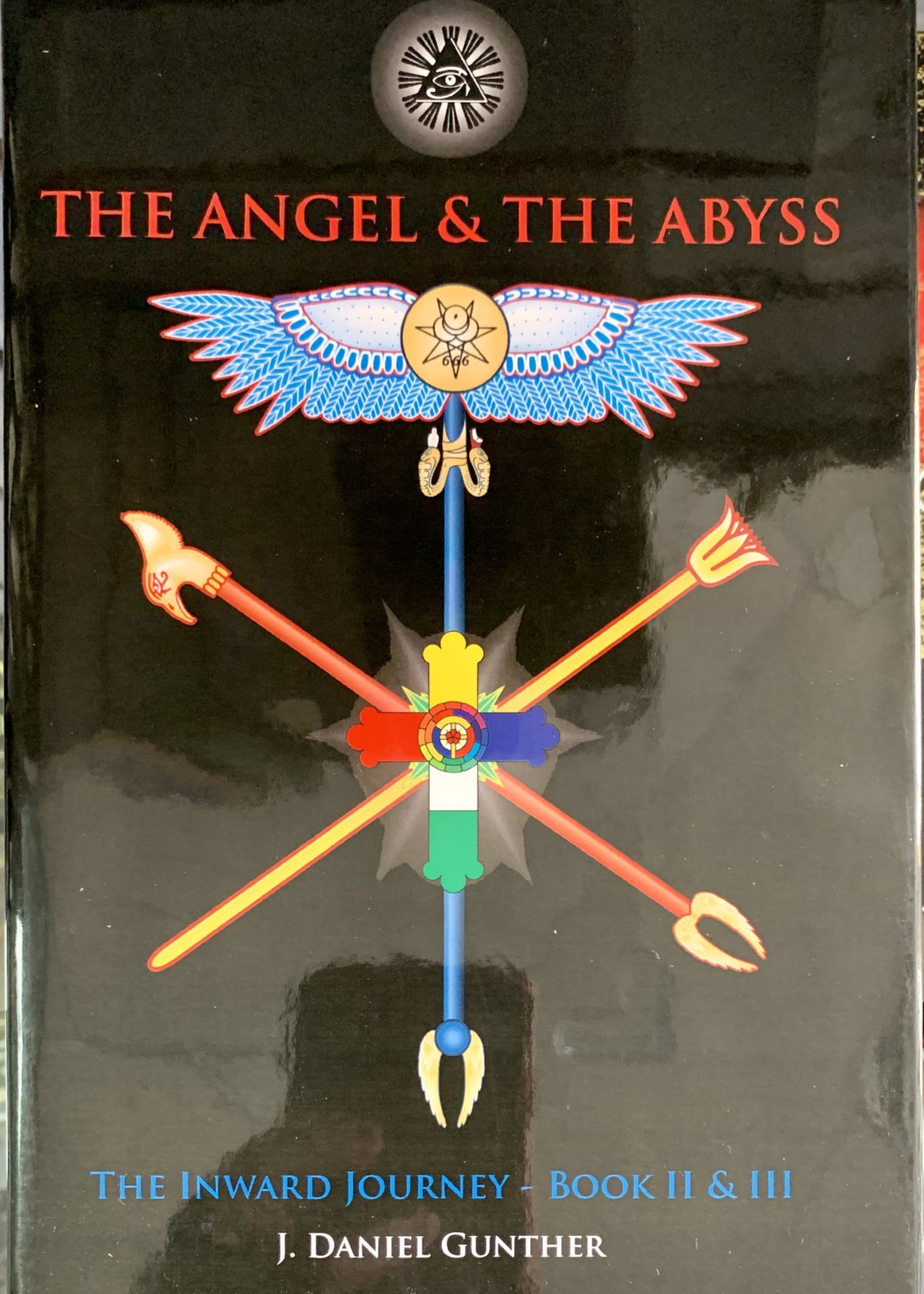 The Angel & The Abyss The Inward Journey, Books II & III - J. Daniel Gunther
