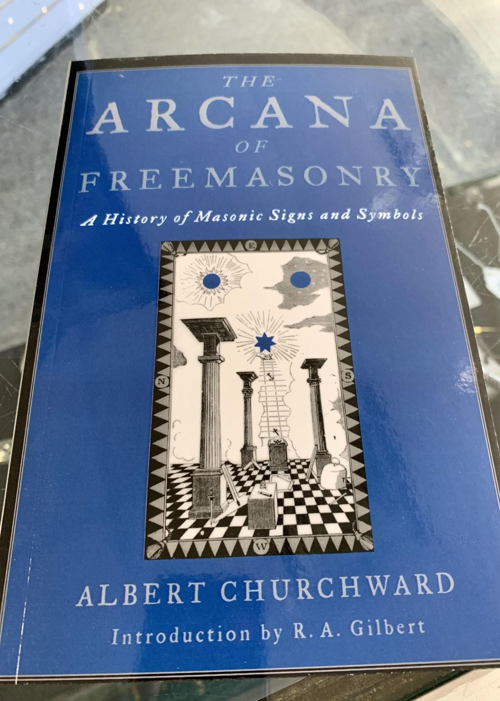 The Arcana of Freemasonry A History of Masonic Signs and Symbols