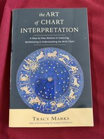 The Art of Chart Interpretation A Step-by-Step Method for Analyzing, Synthesizing, and Understanding the Birth Chart - Tracy Marks, M.A.