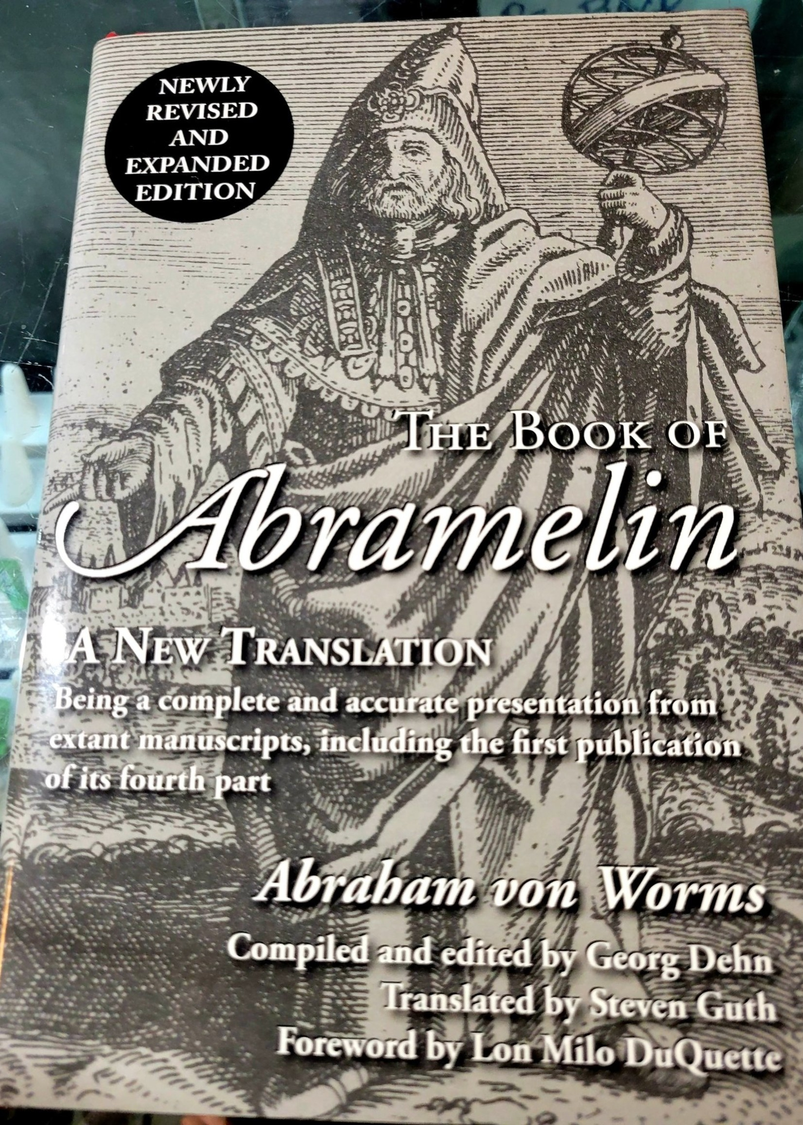 The Book of Abramelin A New Translation - Revised and Expanded Abraham von Worms, Edited by Georg Dehn, Translated by Steven Guth