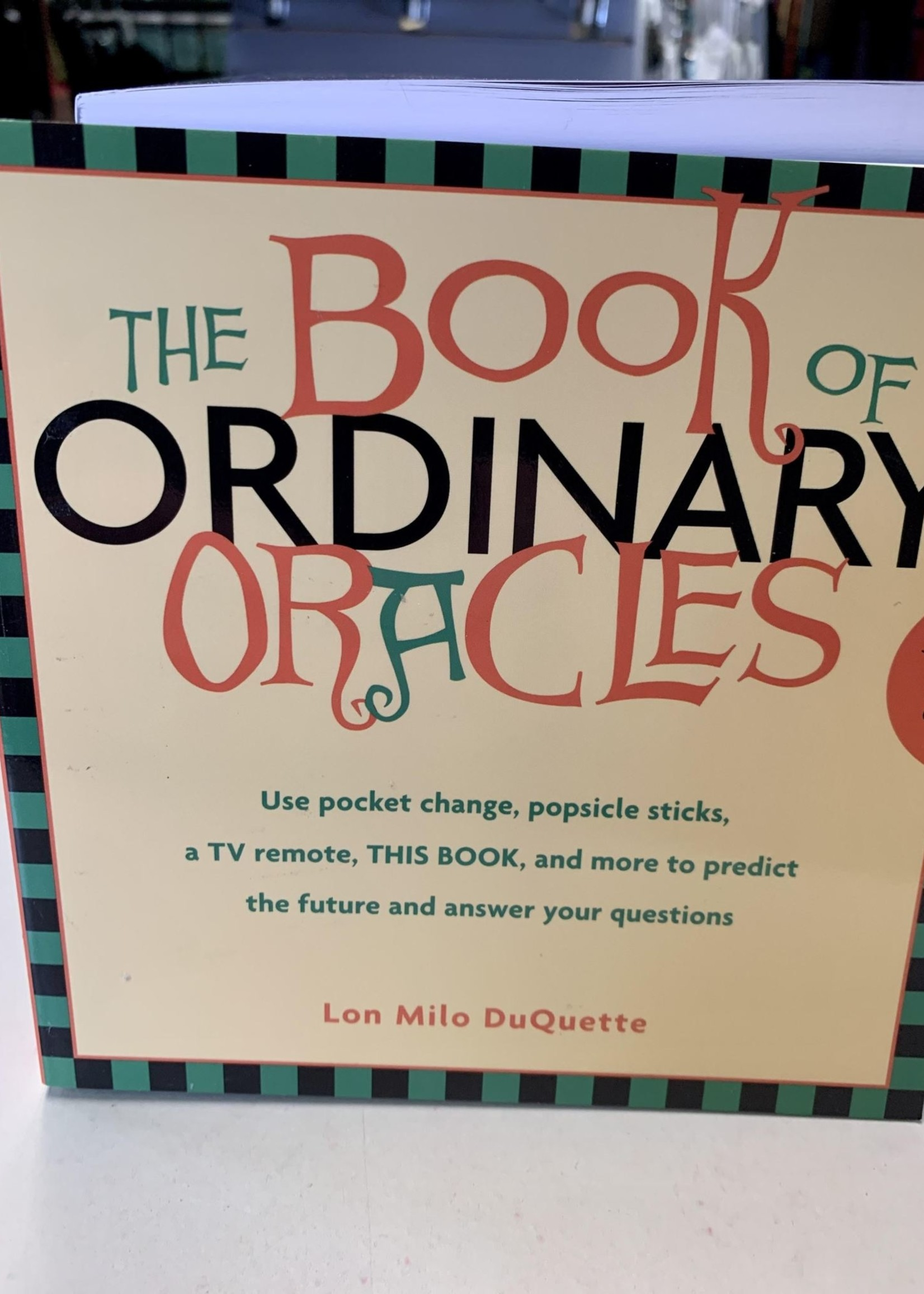 The Book of Ordinary Oracles - Lon Milo DuQuette