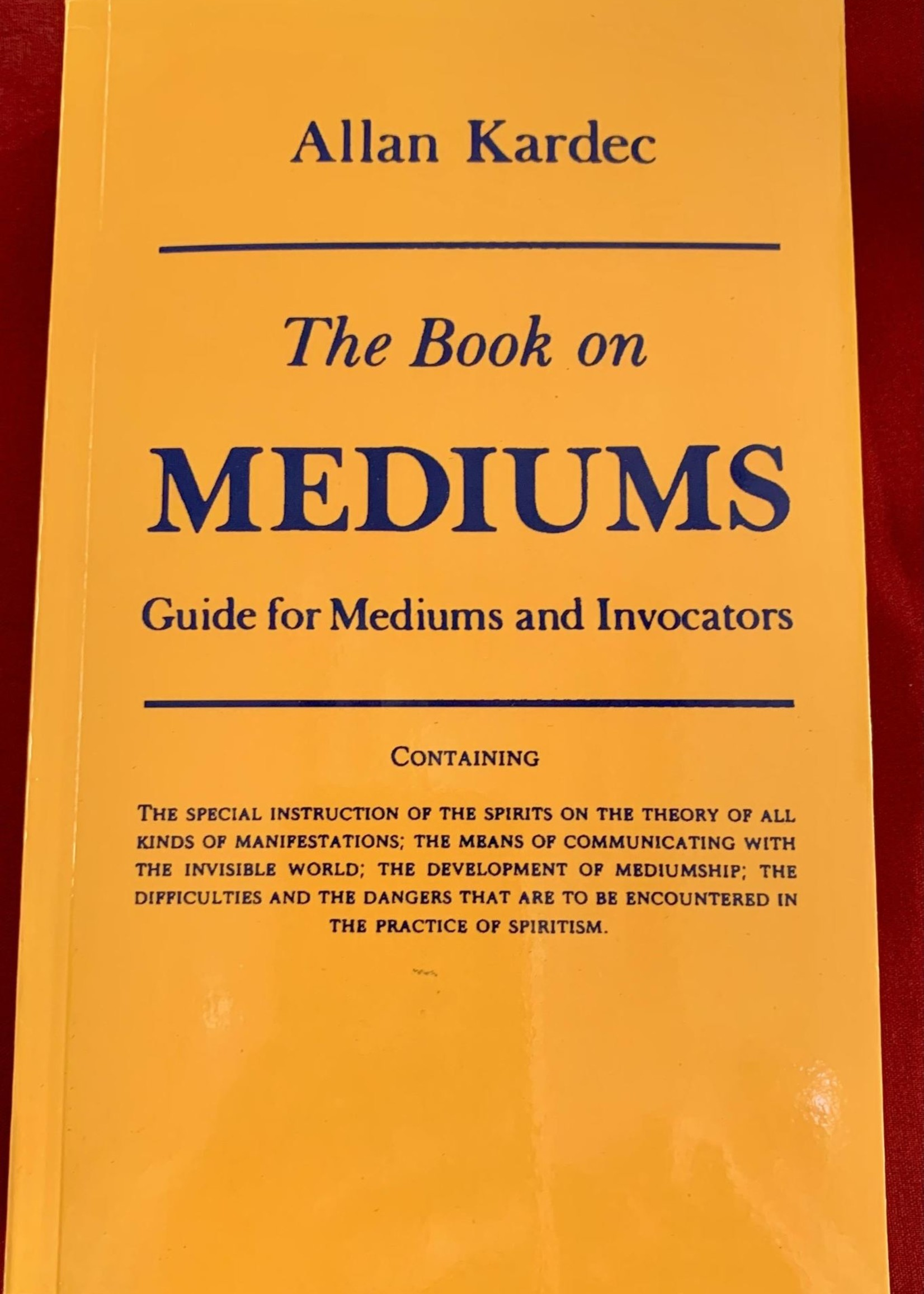 The Book on Mediums Guide for Mediums and Invocators - Allan Kardec