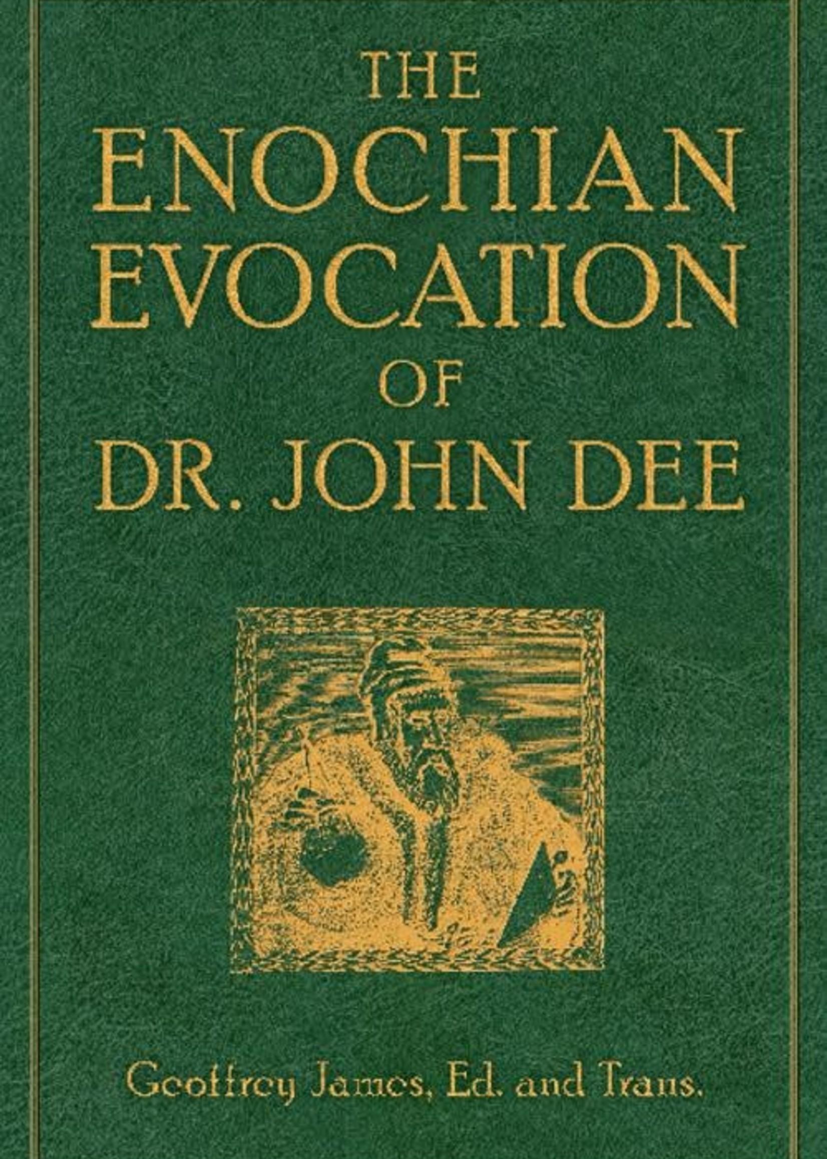 The Enochian Evocation of Dr. John Dee (Geoffrey James)