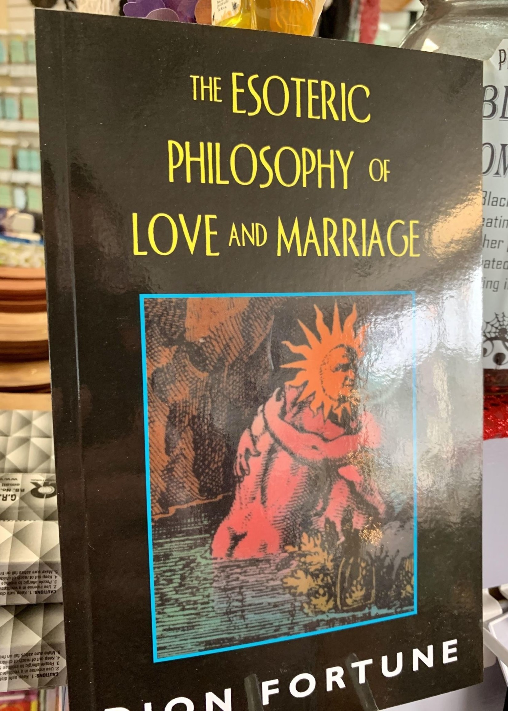 The Esoteric Philosophy of Love and Marriage - Dion Fortune