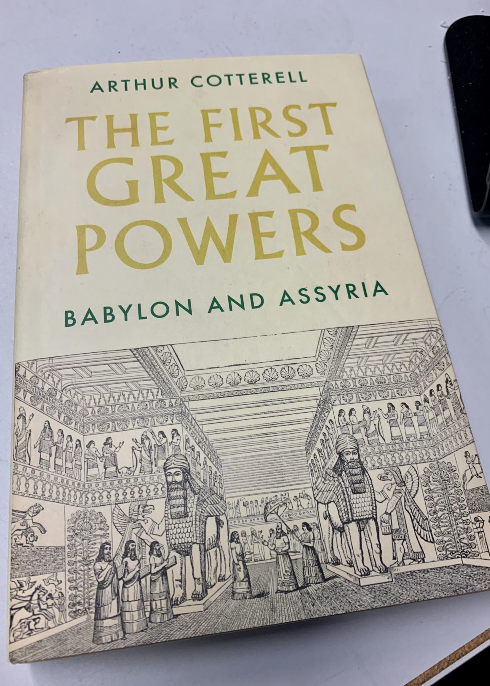 The First Great Powers Babylon and Assyria - Arthur Cotterell
