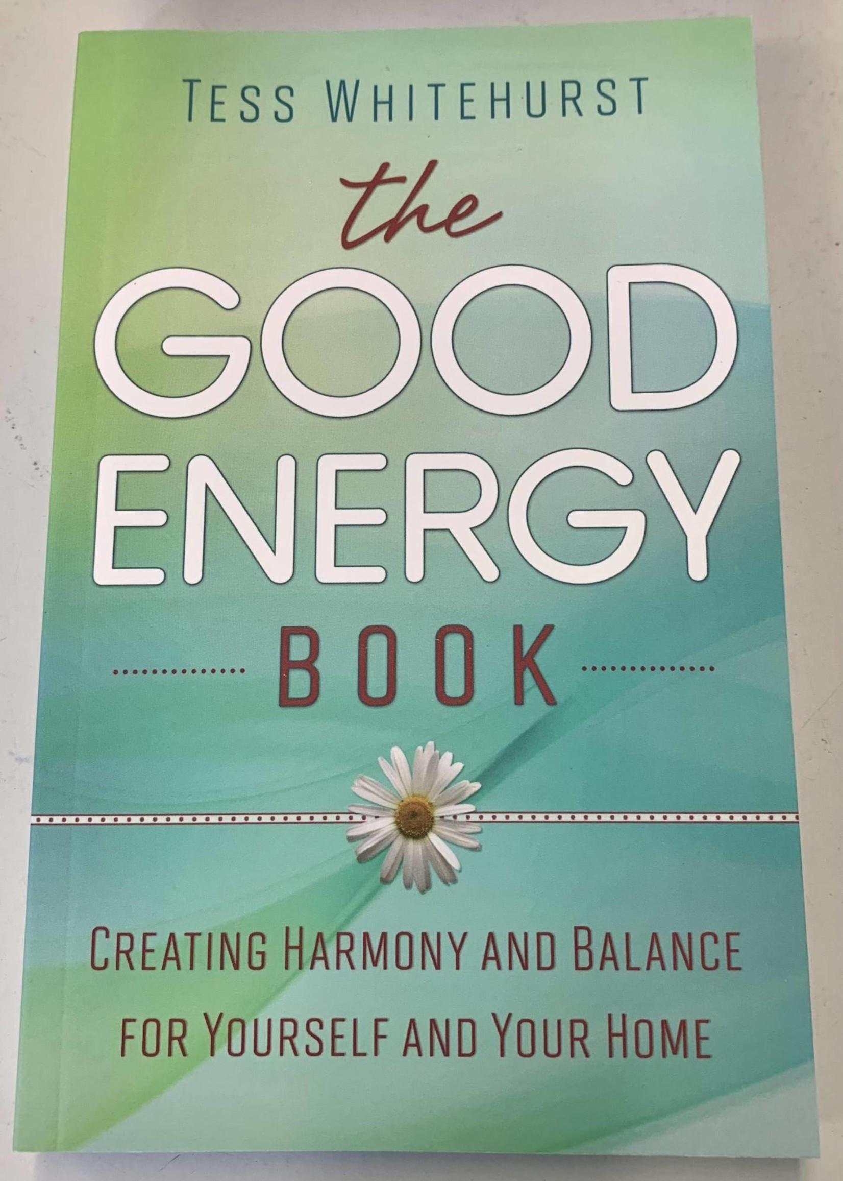 The Good Energy Book - BY TESS WHITEHURST