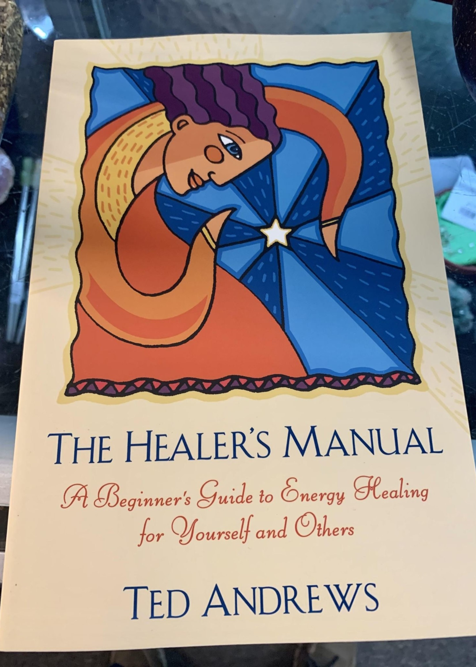 The Healer's Manual -  BY TED ANDREWS