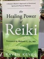 The Healing Power Of Reiki - Raven Keyes