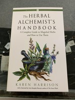 The Herbal Alchemist's Handbook (Weiser Classics Edition) A Complete Guide to Magickal Herbs and How to Use Them - Karen Harrison
