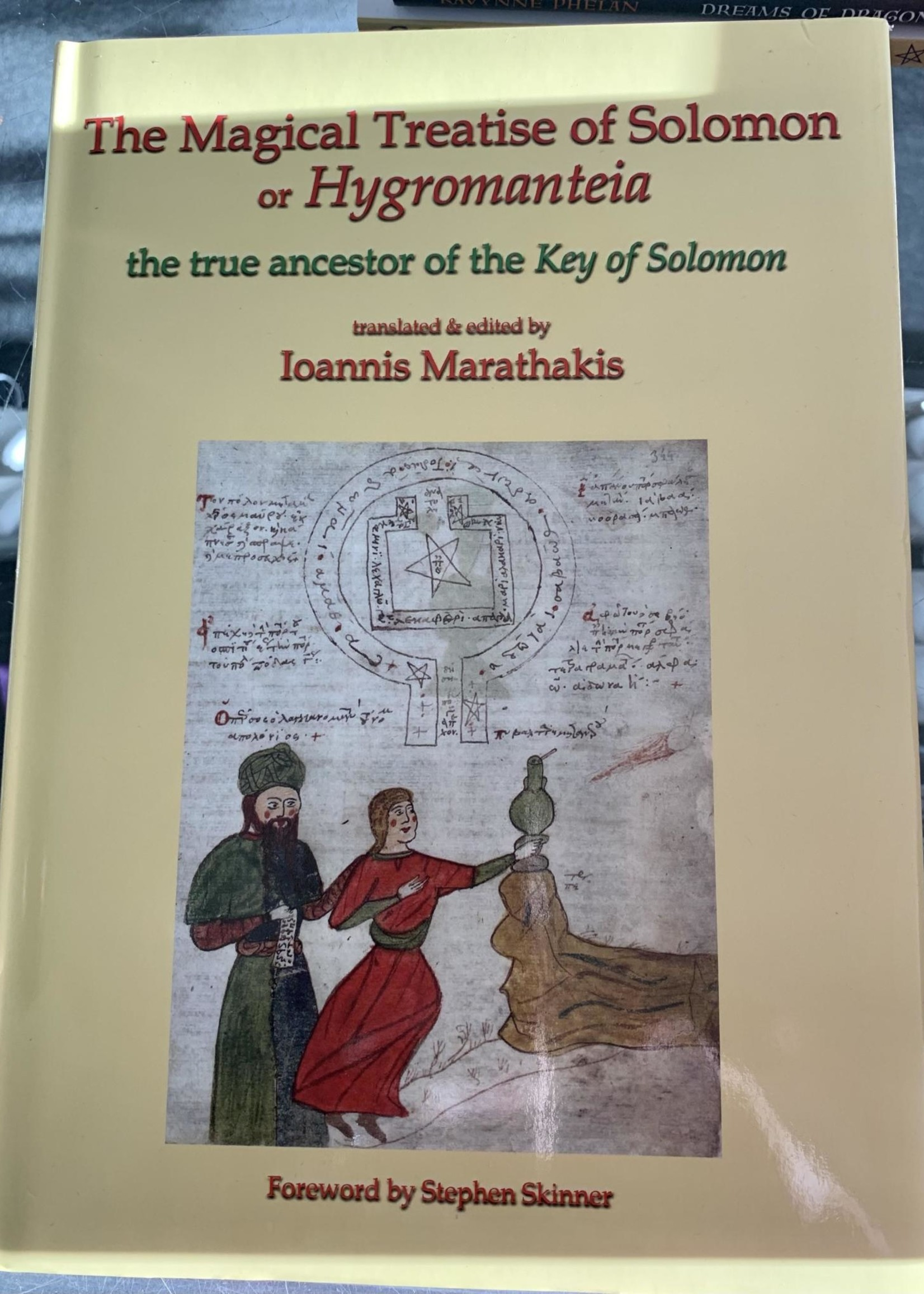 The Magical Treatise of Solomon, or Hygromanteia - BY IOANNIS MARATHAKIS