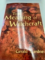The Meaning of Witchcraft - Gerald Gardner
