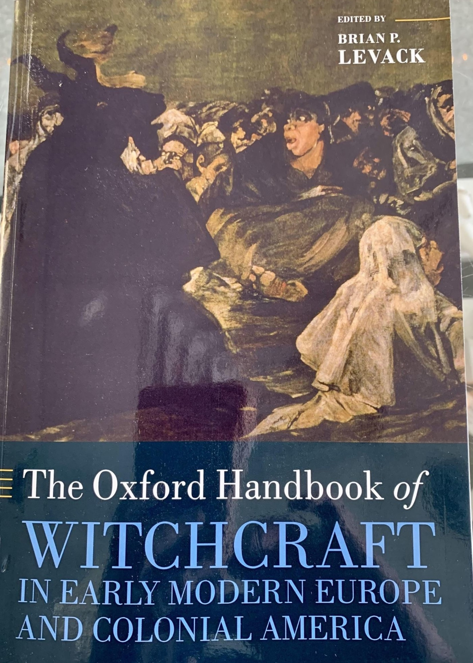 The Oxford Handbook of Witchcraft in Early Modern Europe and Colonial America - Edited by Brian P. Levack