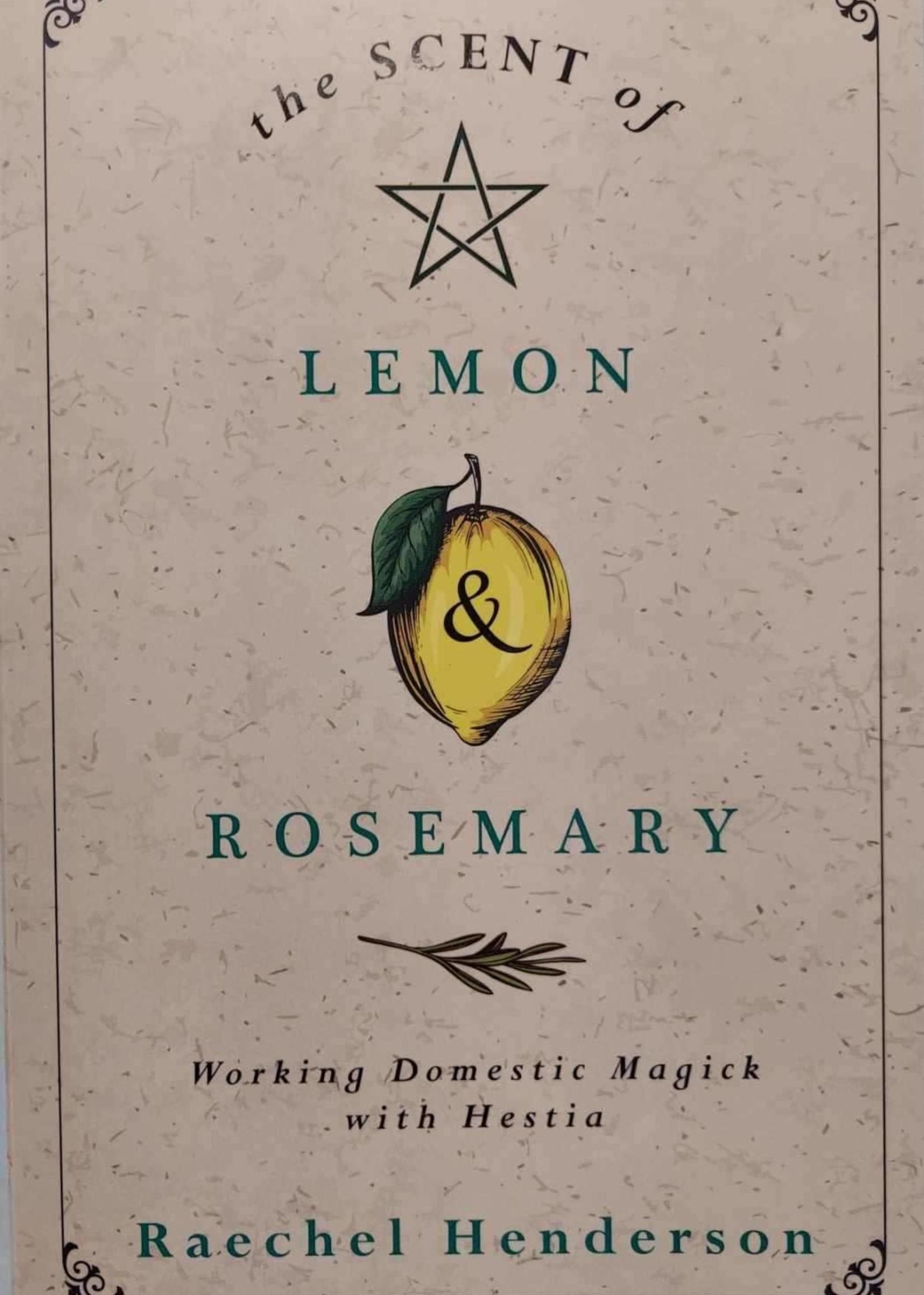 The Scent of Lemon & Rosemary -  BY RAECHEL HENDERSON
