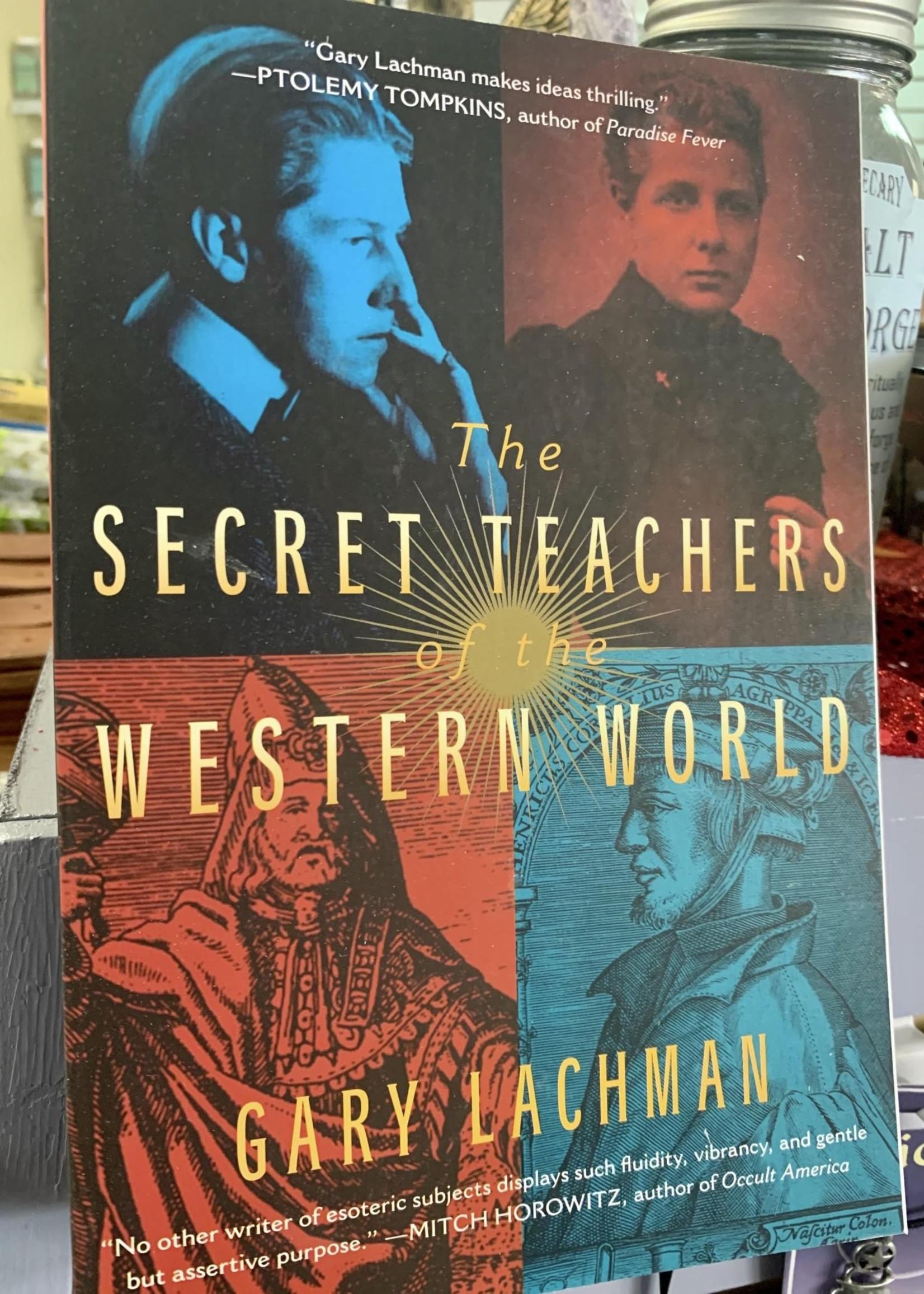 The Secret Teachers of the Western World - By Gary Lachman