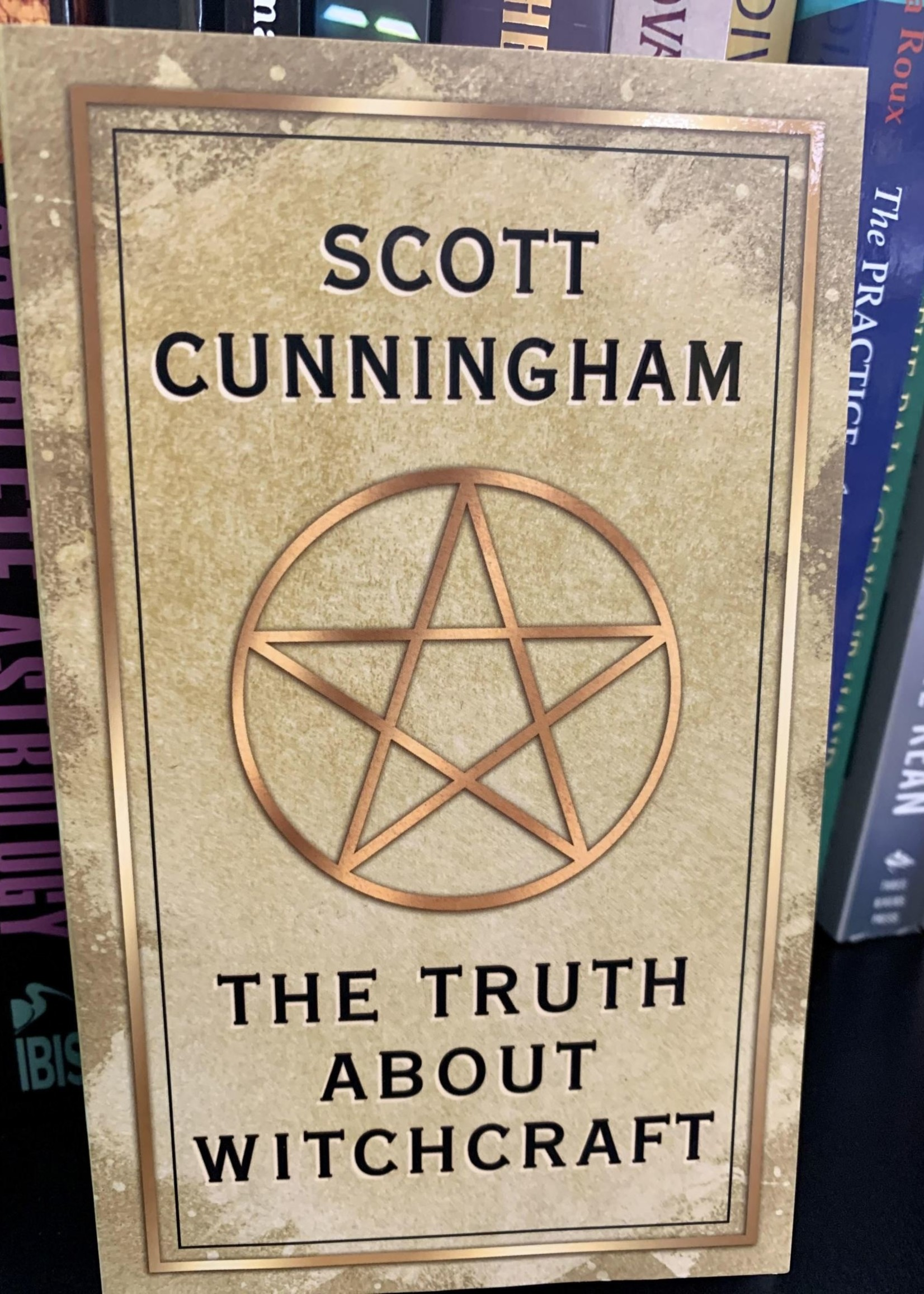 The Truth About Witchcraft -  BY SCOTT CUNNINGHAM