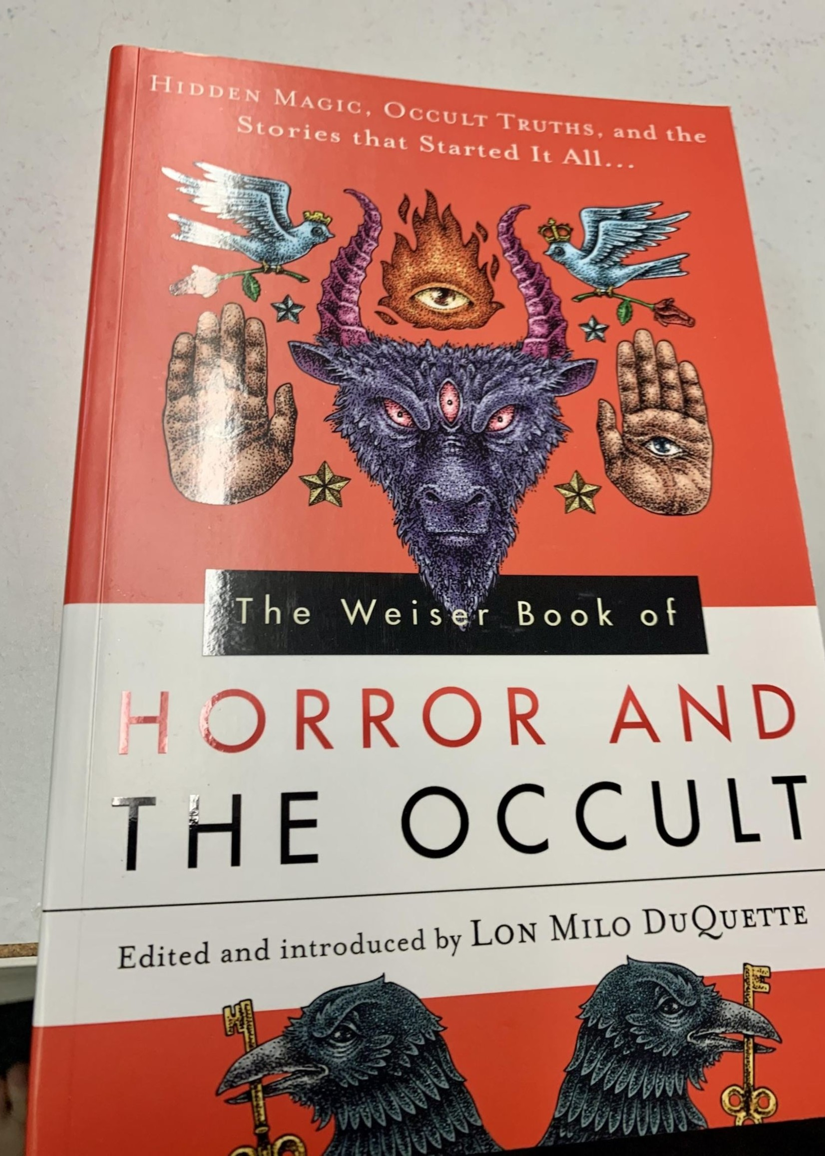 The Weiser Book of Horror and the Occult - forward by Lon Milo DuQuette