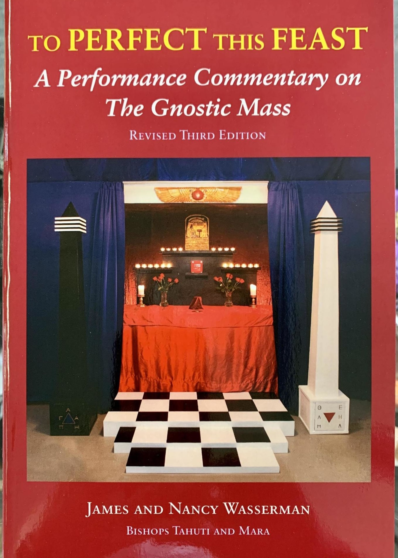 To Perfect This Feast A Performance Commentary on the Gnostic Mass - James Wasserman, Nancy Wasserman, Aleister Crowley