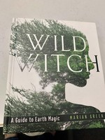 Wild Witch - A guide to Earth Magic