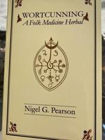 Wortcunning A Folk Magic Herbal - Nigel G. Pearson