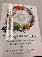 Year of the Witch Connecting with Nature's Seasons through Intuitive Magick - Temperance Alden