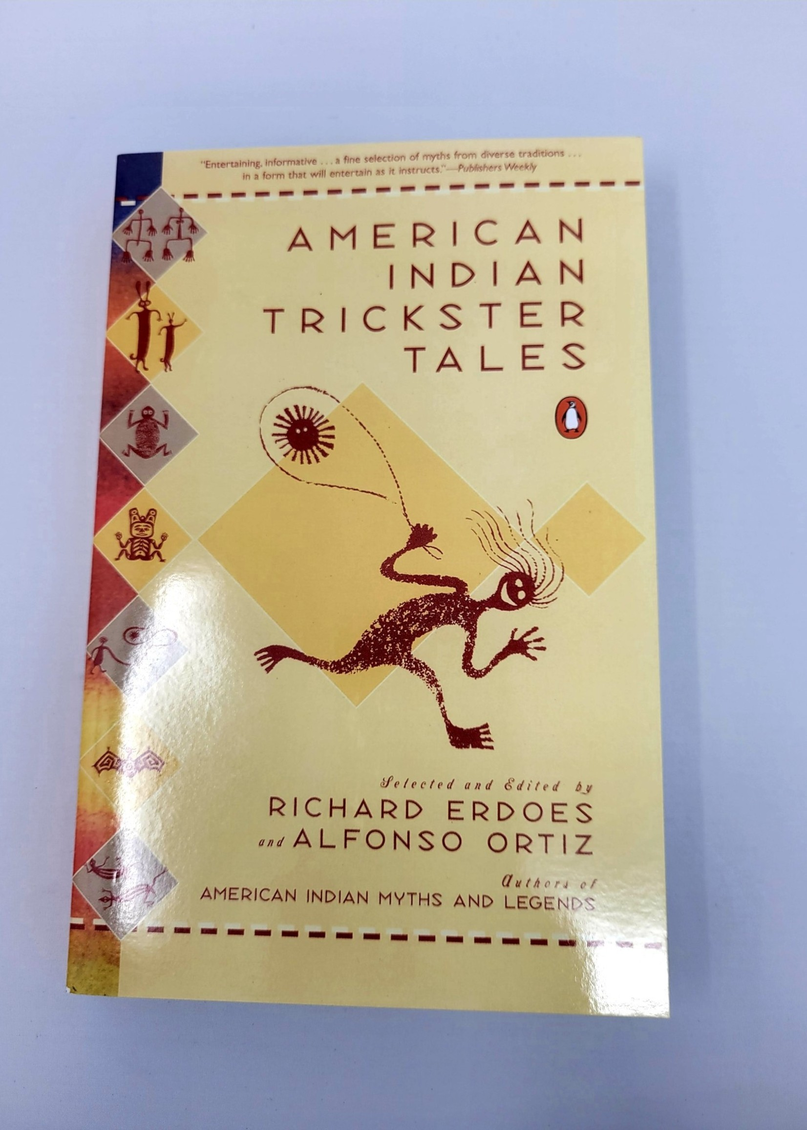 American Indian Trickster Tales By RICHARD ERDOES Illustrated by RICHARD ERDOES Edited by Alfonso Ortiz