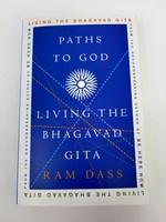 Paths To God Living The Bhagavad Gita - Ram Dass