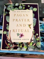 The Big Book of Pagan Prayer and Ritual Ceisiwr Serith
