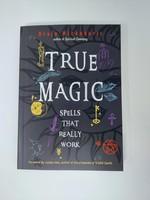 True Magic Spells That Really Work - Author Draja Mickaharic, Foreword by Judika Illes