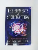 The Elements of Spellcrafting 21 Keys to Successful Sorcery - Jason Miller